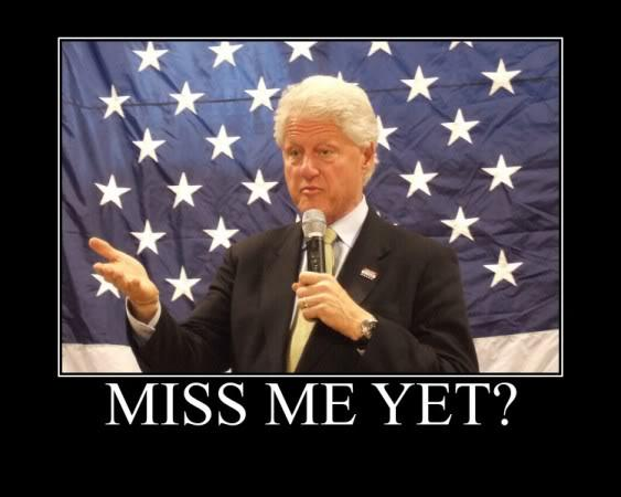 Miss me yet? Clinton
