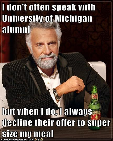 What the Most Interesting Man in the World Thinks about University of Michigan Alumni