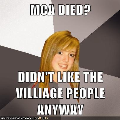 WHY!!!!???? MCA
