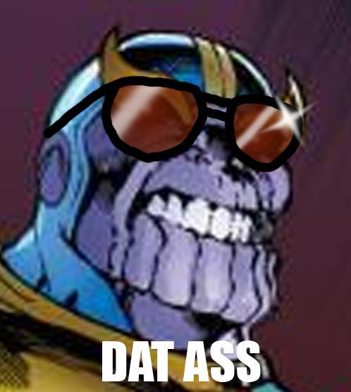 Thanos - Dat Ass2