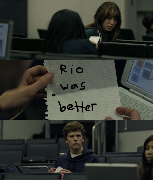 Rio was Better