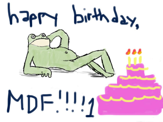 happy birthday mdf!