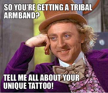 Condescending Wonka-Tribal Tattoos