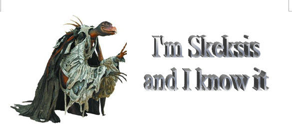 Skeksis and I know it