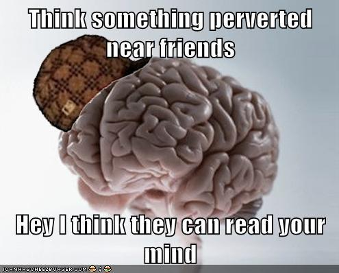Why does my brain keep thinking that?