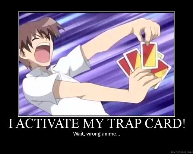 image 341731 you just activated my trap card know