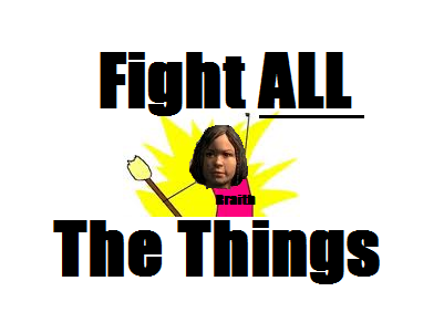 Fight All The Things!