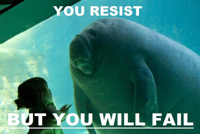 You resist.. You Fail
