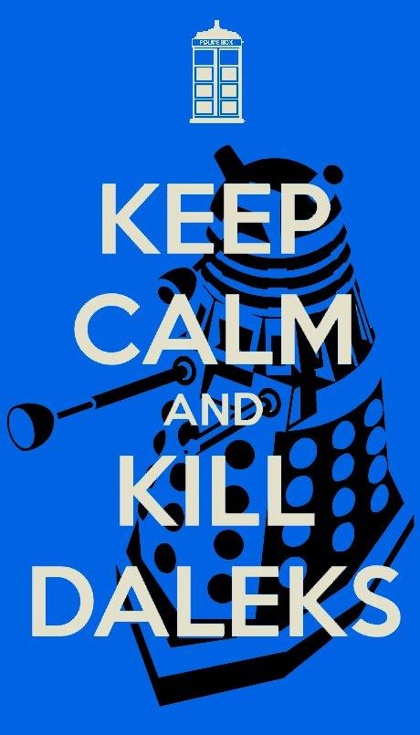 Keep Calm and Kill Daleks