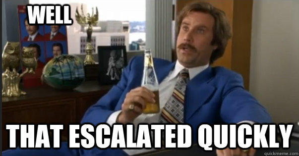 surprise, ron burgundy, anchorman, escalated quickly