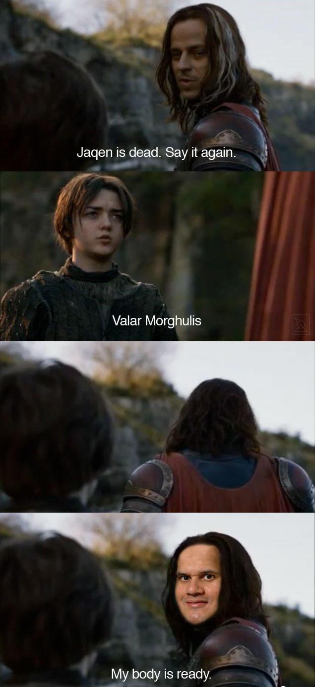 My Body is Valar Morghulis