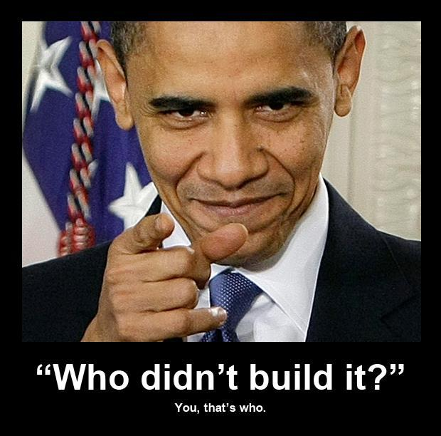 Who didn't build it?  You, that's who!