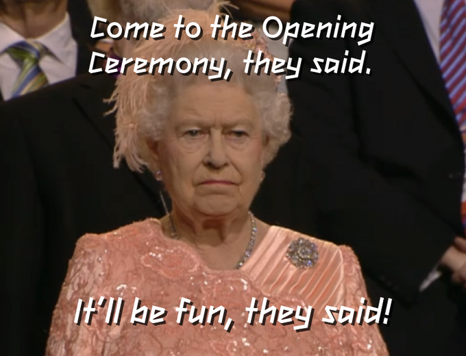 The Queen isn't enjoying the Opening Ceremony so much....