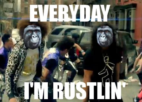 Everyday I'm Rustlin'