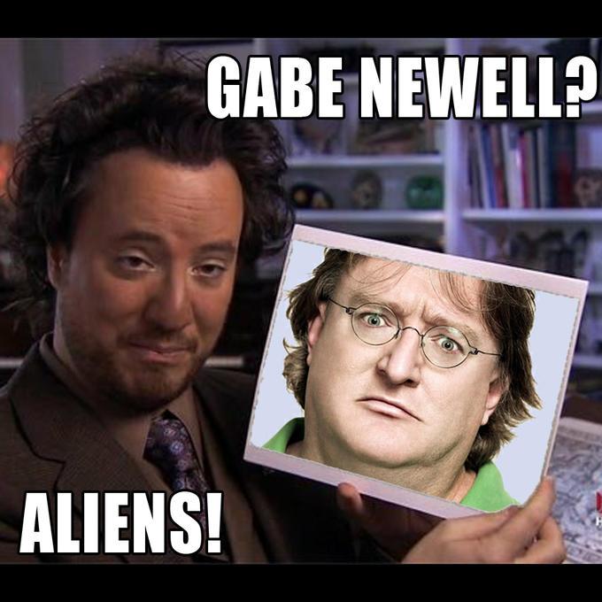 Gabe Newell? Aliens!