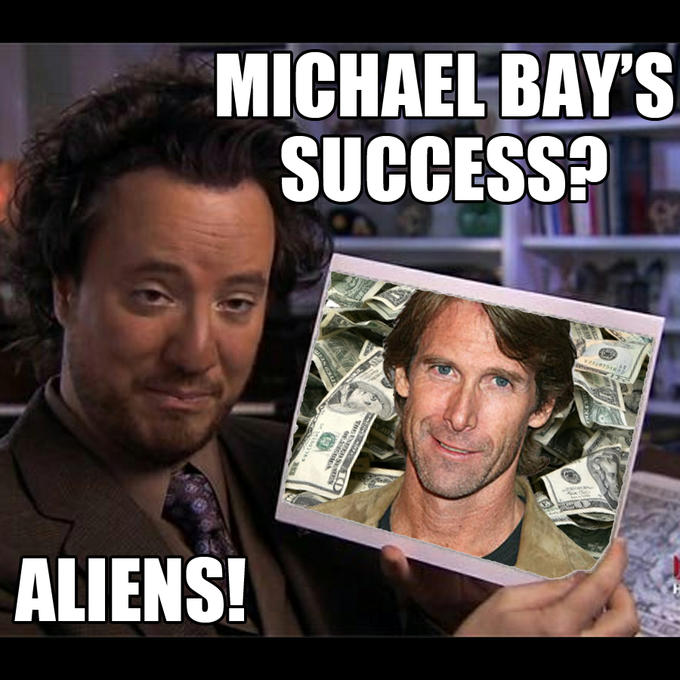 Michael Bay's success? Aliens!