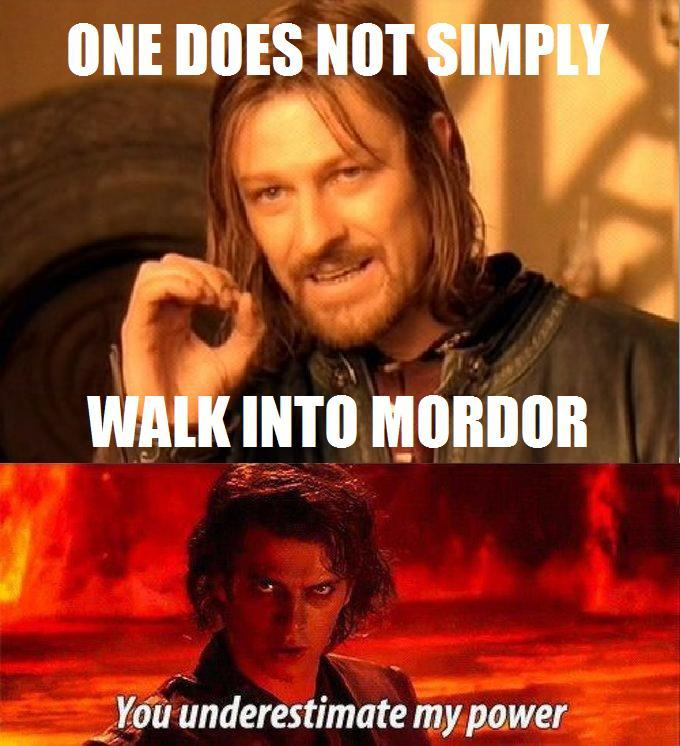 Anakin, one does not simply...