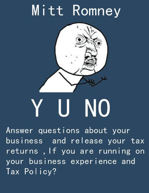 Mitt Romney Y U NO Release Tax Returns