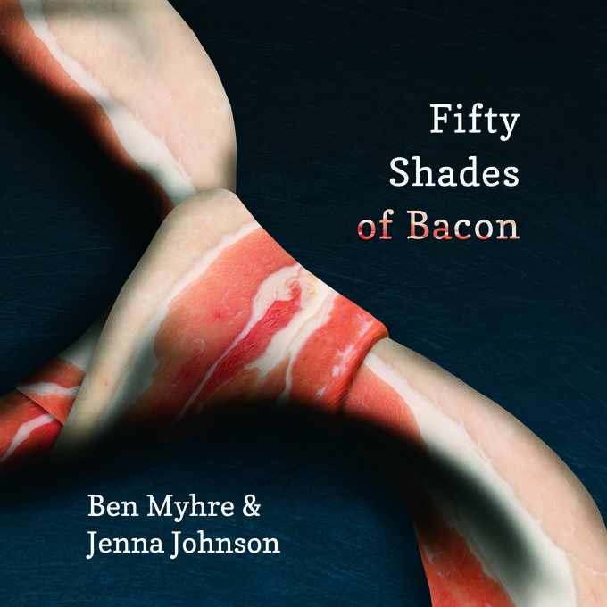Fifty Shades of Bacon - bacon porn