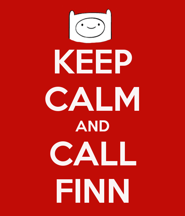 Keep Calm and Call Finn