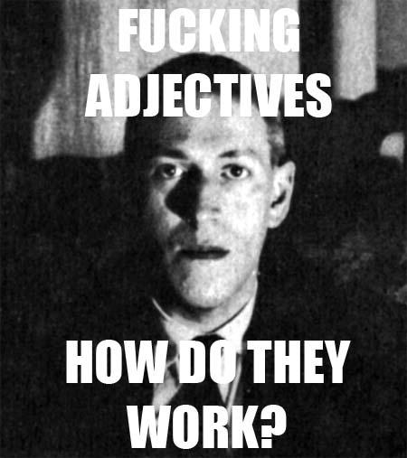 Lovecraft Fucking Adjectives