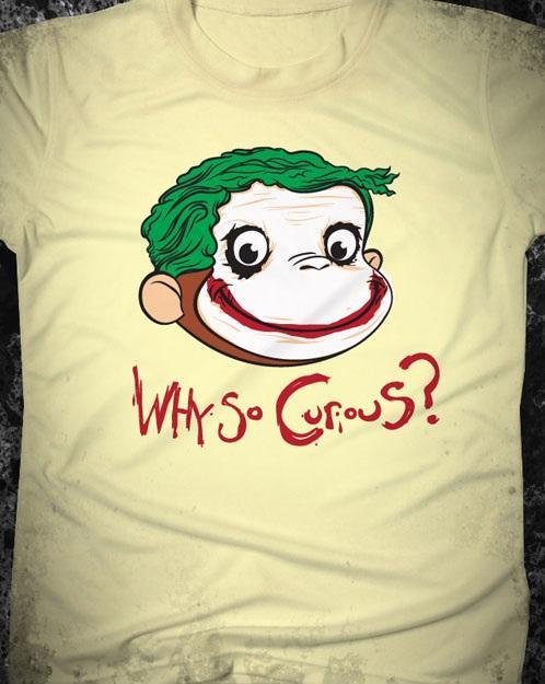 Why So Curious Shirt