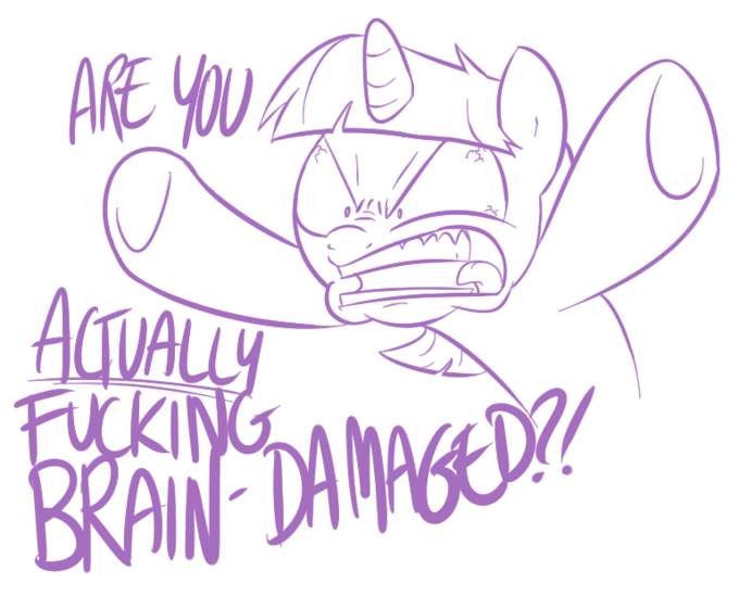 Are You Actually Fucking Brain-Damaged?