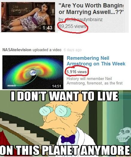 Not Remembering Neil Armstrong, I don't want to live on this planet anymore