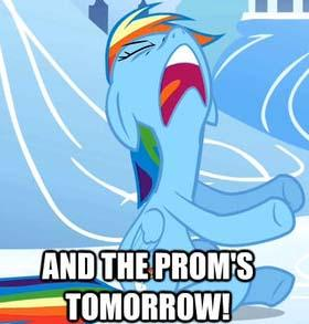 and the prom's tomorrow