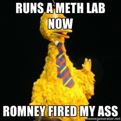 Runs a Meth Lab, Romney Fired My Ass
