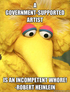 A Government Supported Artist... is an Incompetent Whore
