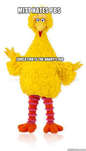Mitt Hates PBS. Education is the Nanny's Job