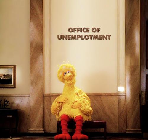 Big Bird Office of Unemployment