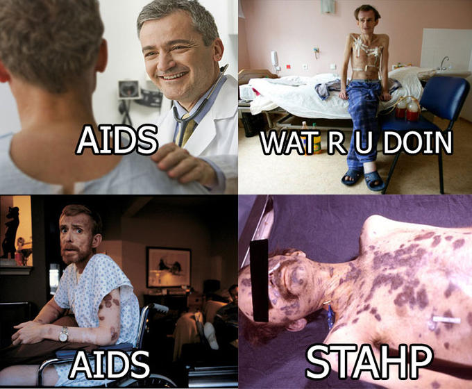 AIDS! STAHP!
