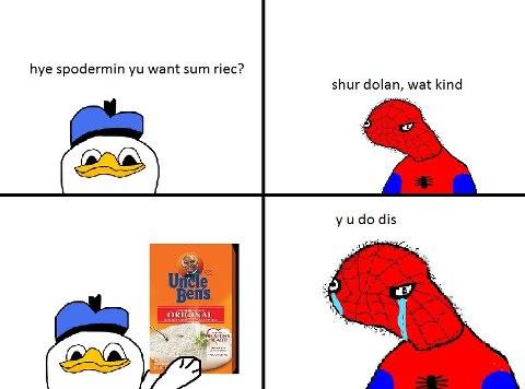 Want sum riec spodermin?
