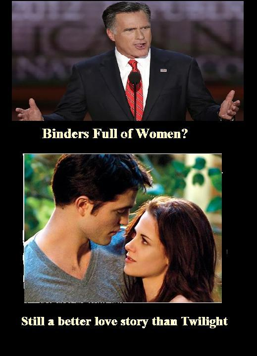 Binders Full of Women? Still a better love story than Twilight.