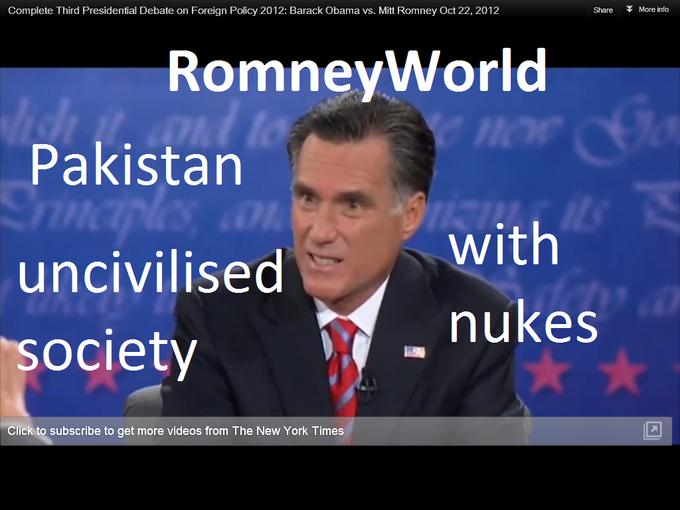 RomneyWorld Pakistan an uncivilized society with Nuks