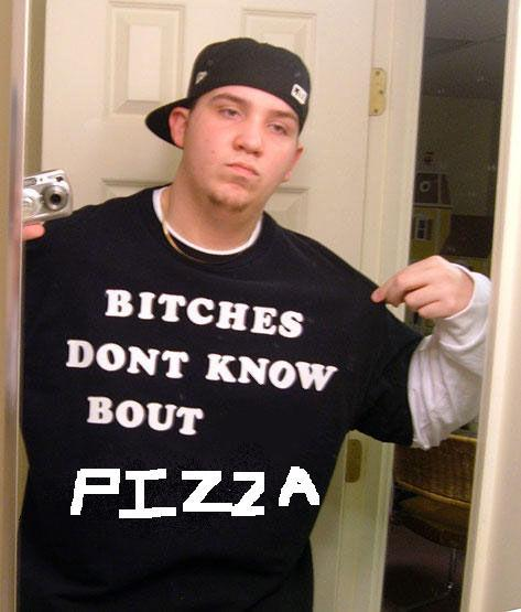 Bitches Don't Know About Pizza