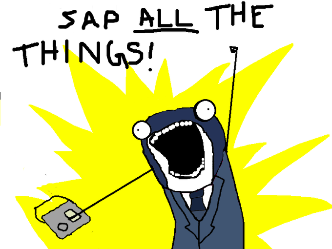 Sap ALL the Things!