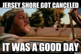 It was a good day Jersey Shore