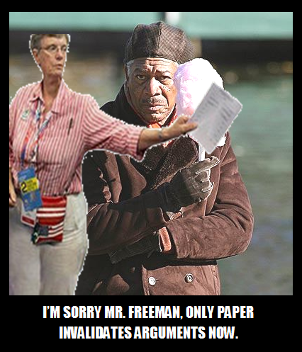 I'm Sorry Mr. Freeman, Only Paper Invalidates Arguments Now