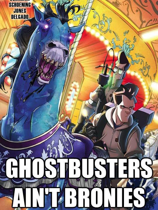 ghostbusters ain't bronies