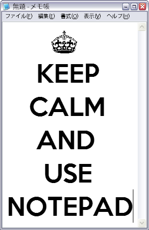 Keep Calm and Use Notepad