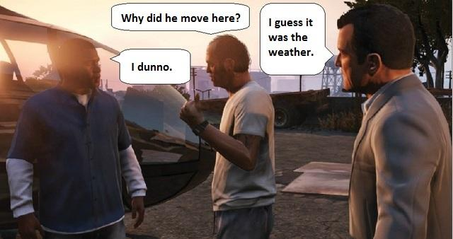 Why did he move here? I guess it was the weather.