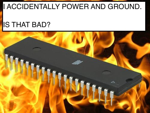I accidentally power and ground