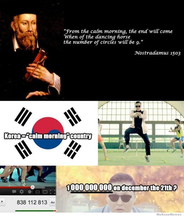 Nostradamus Predicts Gangnam Syle is the End!