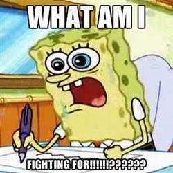 What is Spongebob is fighting for