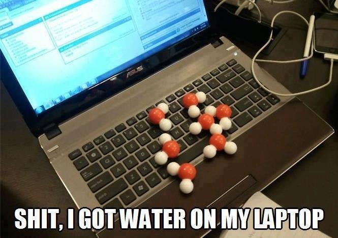 Got water on my laptop!