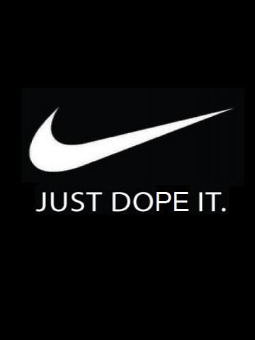 Just Dope It