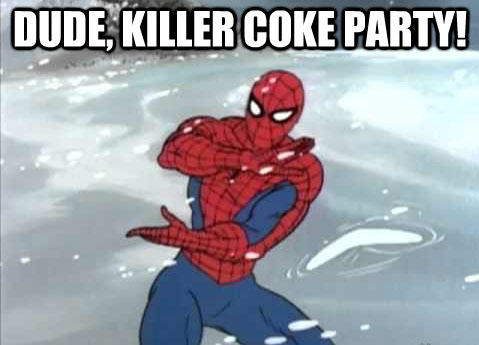 Dude, killer coke party!